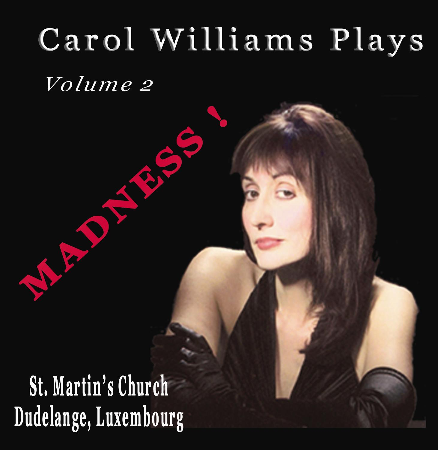 Carol                                 Williams plays Madness